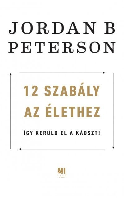 Jordan B. Peterson - 12 szabály az élethez (új példány)
