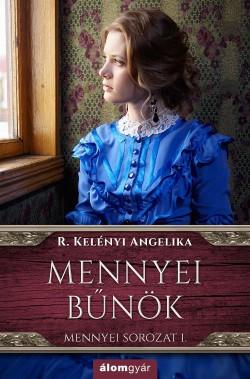 R. Kelényi Angelika-Mennyei bűnök (új példány)