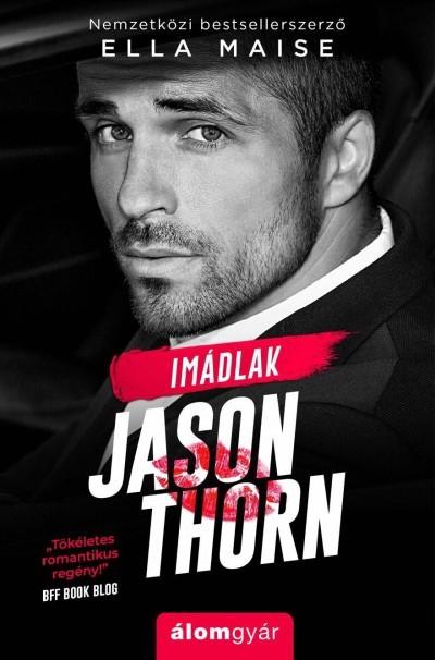 Ella Maise - Imádlak, Jason Thorn (új példány)
