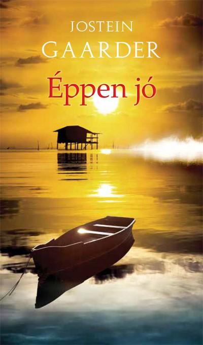 Jostein Gaarder - Éppen jó (új példány)