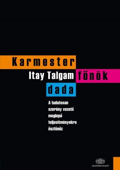 Itay Talgam-Karmester, főnök, dada (új példány)