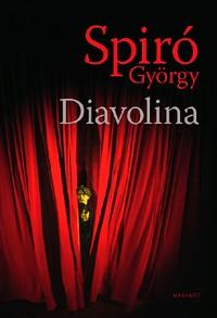 Spiró György-Diavolina (új példány)