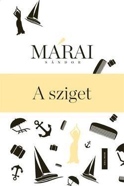 Márai Sándor-A sziget (Új példány, megvásárolható, de nem kölcsönözhető!)
