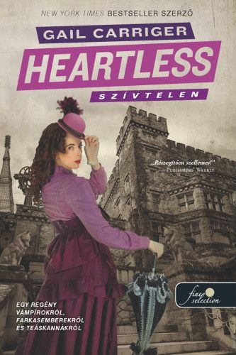 Gail Carriger - Szívtelen / Heartless (új példány)