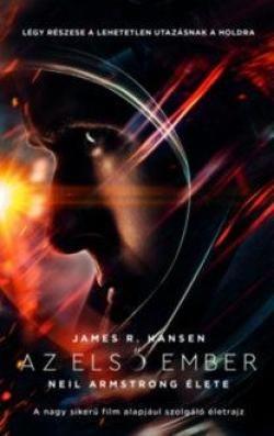 James R. Hansen-Az első ember - Neil Amstrong élete (új példány)