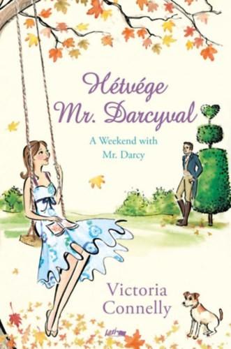 Victoria Connelly-Hétvége Mr. Darcyval (Új példány, megvásárolható, de nem kölcsönözhető!)