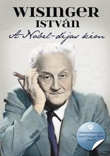 Wisinger István-A Nobel-díjas kém (új példány)