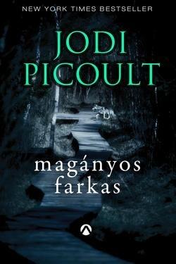 Jodi Picoult-Magányos farkas (Új példány, megvásárolható, de nem kölcsönözhető!)