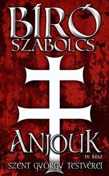 Bíró Szabolcs-Anjouk IV. (Új példány, megvásárolható, de nem kölcsönözhető!)
