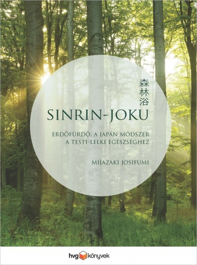 Sinrin-joku - Erdőfürdő, a japán módszer a testi-lelki egészséghez (új példány)