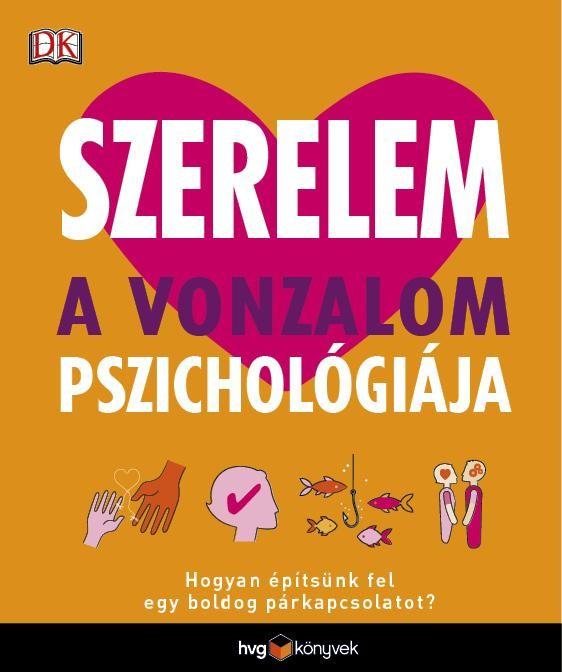 Szerelem - A vonzalom pszichológiája ( új példány)