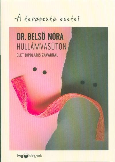 Dr. Belső Nóra-A terapeuta esetei-Hullámvasúton (új példány)
