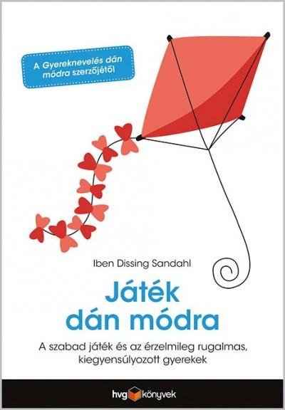 Iben Dissing Sandahl-Játék dán módra (új példány)