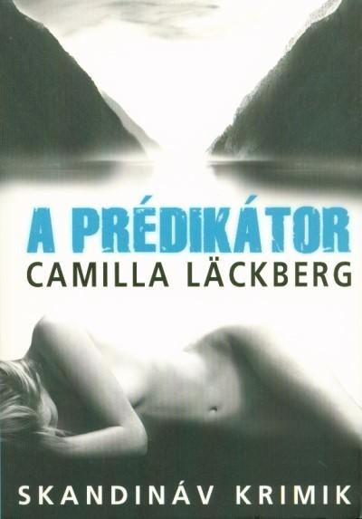 Camilla Lackberg-A prédikátor (Új példány, megvásárolható, de nem kölcsönözhető!)