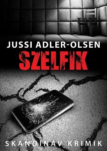 Jussi Adler-Olsen - Szelfik (Új példány, megvásárolható, de nem kölcsönözhető!)