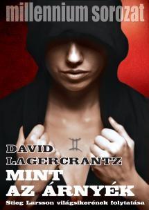 David Lagercrantz - Mint az árnyék (Új példány, megvásárolható, de nem kölcsönözhető!)