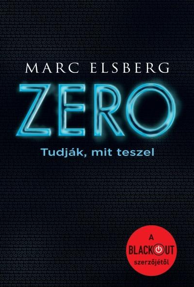 Marc Elsberg - Zero - Tudják, mit teszel (új példány)