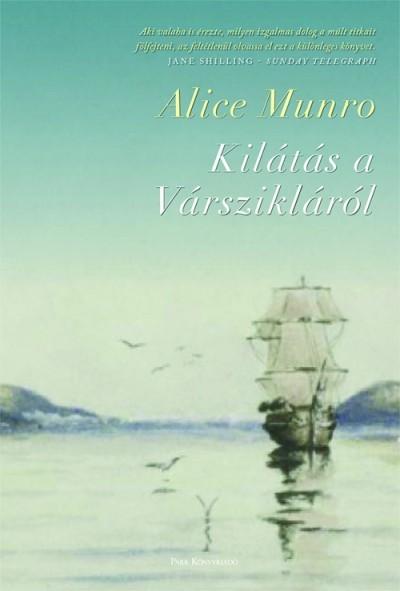 Alice Munro - Kilátás a Várszikláról (új példány)