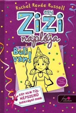 Rachel Renée Russel-Egy Zizi naplója 2.-Buli van! (Új példány, megvásárolható, de nem kölcsönözhető!)