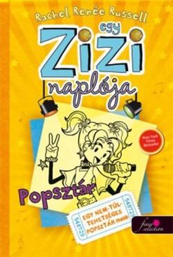 Rachel Renée Russel-Egy Zizi naplója 3.-Popsztár (Új példány, megvásárolható, de nem kölcsönözhető!)