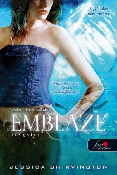 Jessica Shirvington - Emblaze - Lángolás (új példány)