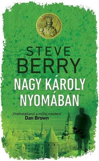 Steve Berry-Nagy Károly nyomában (új példány)