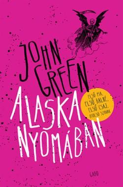John Green - Alaska nyomában (új példány)