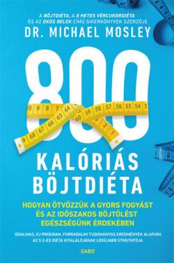 dr. Michael Mosley-800 kalóriás böjtdiéta (új példány)