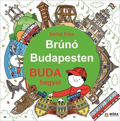 Bartos Erika-Buda hegyei-Brúnó Budapesten 2. (új példány)