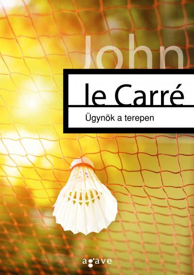 John Le Carré - Ügynök a terepen (új példány)