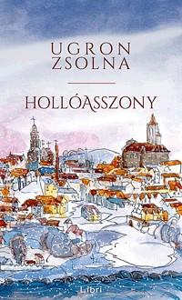 Ugron Zsolna- Hollóasszony (új példány)