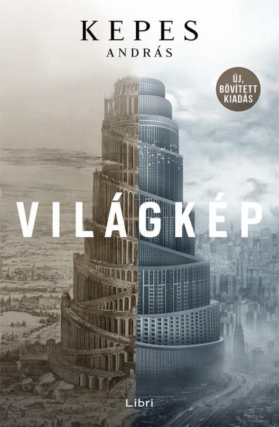 Kepes András - Világkép / Bővített, új kiadás (Új példány, megvásárolható, de nem kölcsönözhető!)