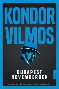 Kondor Vilmos-Budapest novemberben (Új példány, megvásárolható, de nem kölcsönözhető!)