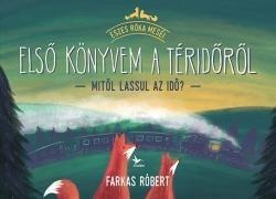 Farkas Róbert-Első könyvem a téridőről (új példány)