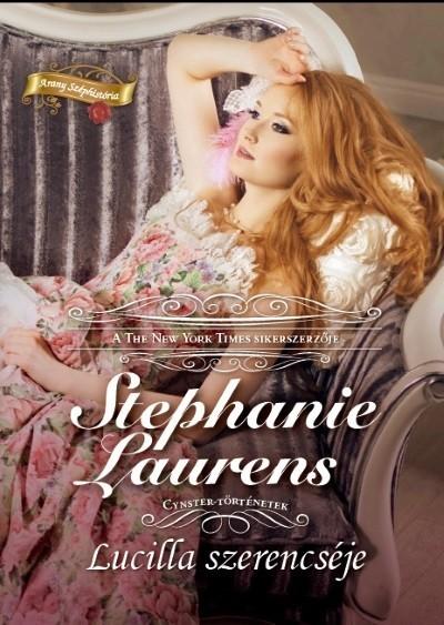 Stephanie Laurens - Lucilla szerencséje - Crynster-történetek (Új példány, megvásárolható, de nem kölcsönözhető!)