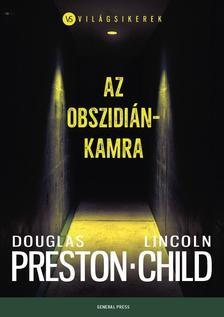 Douglas Preston - Lincoln Child Az obszidiánkamra (új példány)