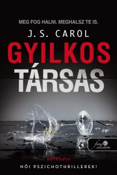 J. S. Carol - Gyilkos társas (Új példány, megvásárolható, de nem kölcsönözhető!)