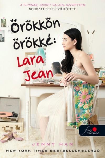 Jenny Han - Örökkön örökké: Lara Jean (új példány)