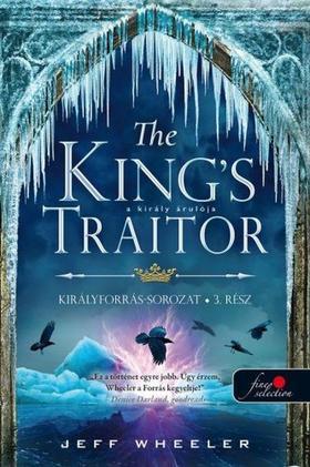 Jeff Wheeler - The Thief's Traitor - A király árulója - Királyforrás 3. (új példány)