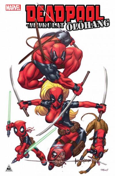 Victor Gischler - Deadpool-alakulat: Ölőhang (új példány)