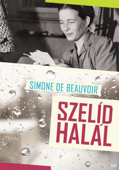 Simone De Beauvoir - Szelíd halál (új példány)