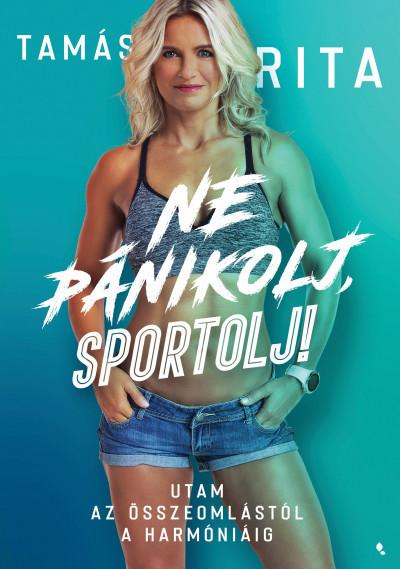 Tamás Rita - Ne pánikolj, sportolj! (új példány)
