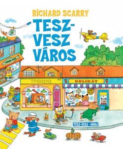 Richard Scarry - Tesz-vesz város (új példány)