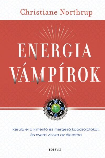 Dr. Christiane Northrup - Energiavámpírok