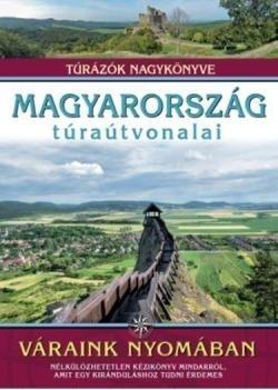 Magyarország túraútvonalai - Váraink nyomábana