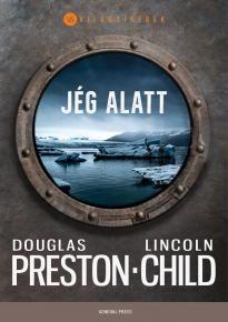 Douglas Preston-Lincoln Child-Jég alatt (Új példány, megvásárolható, de nem kölcsönözhető!)