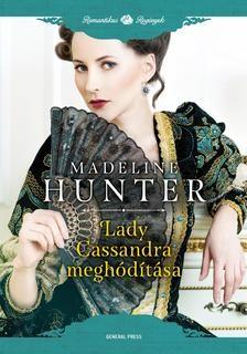 Madeline Hunter-Lady Cassandra meghódítása (Új példány, megvásárolható, de nem kölcsönözhető!)