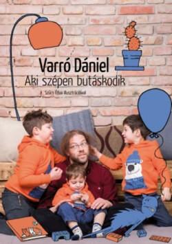 Varró Dániel-Aki szépen butáskodik (új példány)